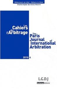 Charles Kaplan et Alexis Mourre - Les Cahiers de l'Arbitrage N° 4/2010 : .