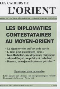 Bernard Rougier - Les Cahiers de l'Orient N° 87, Septembre 200 : Les diplomates contestataires au Moyen-Orient.