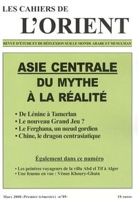 Antoine Sfeir et Catherine Poujol - Les Cahiers de l'Orient N° 89, Mars 2008 : Asie centrale - Du mythe à la réalité.