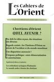 Frédéric Pichon et Bernard Heyberger - Les Cahiers de l'Orient N° 93, Hiver 2009 : Chrétiens d'Orient - Quel avenir ?.