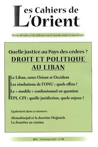 Georges Corm et Hervé Ascensio - Les Cahiers de l'Orient N° 94, Printemps 200 : Droit et politique au Liban.