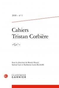 Classiques Garnier - Les cahiers de Tristan Corbière N° 1, 2018 : .