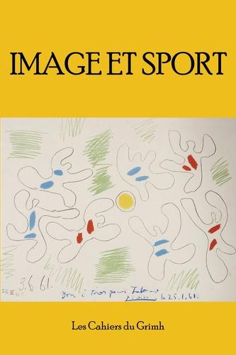 Magali Kabous et Sonia Kerfa - Les cahiers du Grimh N° 10 : Image et sport - Actes du 10e Congrès International du GRIMH, Lyon, 17-18-19 novembre 2016.