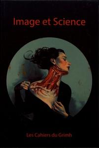 Jean-Paul Aubert et Marion Le Corre-Carrasco - Les cahiers du Grimh N° 11 : Image et science.