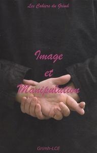Jean-Claude Seguin - Les cahiers du Grimh N° 6 : Image et manipulation - Actes du 6e Congrès Intertional du GRIMH, Lyon, 20-21-22 novembre 2008.