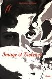 Magali Kabous et Santos Zunzunegui - Les cahiers du Grimh N° 9 : Image et Violence - Actes du 9e Congrès International du GRIMH, Lyon, 20-21-22 novembre 2014.