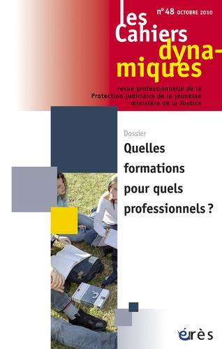 Jean-Pierre Valentin - Les Cahiers dynamiques N° 48, Septembre 201 : Quelles formations pour quels professionnels ?.