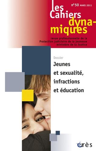Jean-Pierre Valentin - Les Cahiers dynamiques N° 50, Mars 2011 : Jeunes et sexualité, infractions et éducation.
