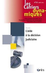 Jean-Pierre Valentin - Les Cahiers dynamiques N° 51, Juin 2011 : L'aide à la décision judiciaire.