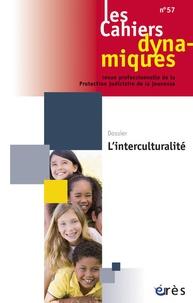 Dominique Youf - Les Cahiers dynamiques N° 57 : L'interculturalité.