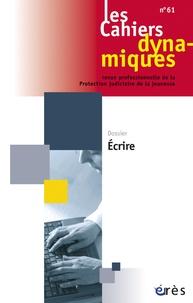 Dominique Youf - Les Cahiers dynamiques N° 61 : Ecrire !.