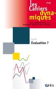 Dominique Youf - Les Cahiers dynamiques N° 62 : Evaluation ?.