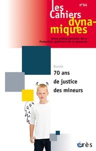 Dominique Youf - Les Cahiers dynamiques N° 64, Septembre 201 : 70 ans de justice des mineurs.