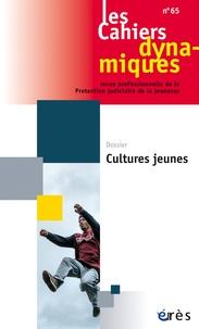Dominique Youf - Les Cahiers dynamiques N° 65 : Cultures jeunes.