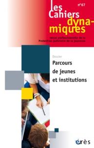 Dominique Youf - Les Cahiers dynamiques N° 67, juillet 2016 : Parcours de jeunes et institutions.