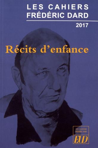 Hugues Galli et Thierry Gautier - Les Cahiers Frédéric Dard 2017 : Récits d'enfance.