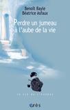Benoît Bayle et Béatrice Asfaux - Les cahiers Marcé N° 5 : Perdre un jumeau à l'aube de la vie.