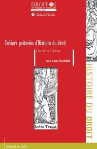 Eric Gojosso - Les Cahiers poitevins d'Histoire du droit N° 10 : .