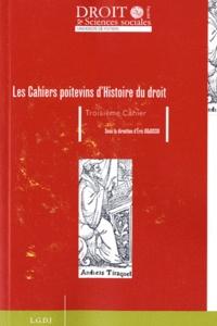 Eric Gojosso - Les Cahiers poitevins d'Histoire du droit N° 3 : .