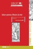 Eric Gojosso - Les Cahiers poitevins d'Histoire du droit N°8 et 9 : .