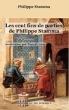Philippe Stamma - Les cent fin de parties de Philippe Stamma.