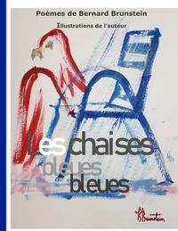 Bernard Brunstein - Les Chaises Bleues.