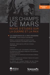 Céline Marangé - Les Champs de Mars N° 29/2017 : Les conséquences de la crise ukrainienne en Europe.