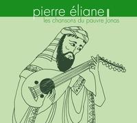 Pierre Eliane - Les chansons du pauvre Jonas.