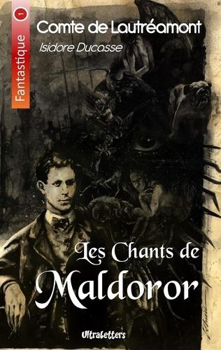 Lautréamont - Les chants de Maldoror - Lettres & Poésies I et II.