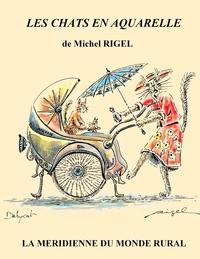 Michel Rigel - Les chats en aquarelle.