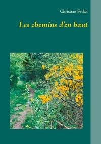 Christian Fedak - Les chemins d'en haut.