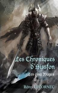 Remy Lecornec - Les chroniques d'Hissfon - Les cinq Mages.