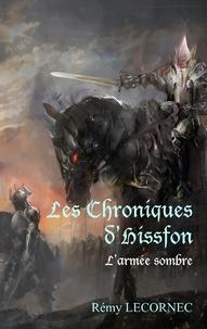 Remy Lecornec - Les chroniques d'Hissfon - L'armée sombre.