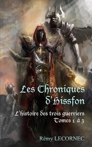Remy Lecornec - Les chroniques d'Hissfon - L'intégrale, Tome 1 à 3.
