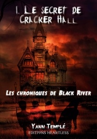 Yann Templé - Les chroniques de Black River Tome 1 : Le secret de Cracker Hall.