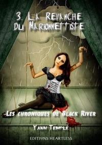 Yann Templé - Les chroniques de Black River Tome 3 : La revanche du marionnettiste.