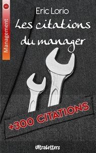 Eric Lorio - Les citations du manager - Plus de 300 citations inspirantes.