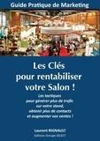 Laurent Rignault - Les clés pour rentabiliser votre salon ! - Les tactiques pour générer plus de trafic sur votre stand, obtenir plus de contacts et augmenter vos ventes !.