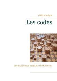 Philippe Malgrat - Les codes - Une expérience humaine chez Renault.