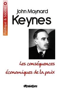 John Maynard Keynes - Les conséquences économiques de la paix.