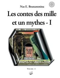 Nas E. Boutammina - Les contes des mille et un mythes - Tome 1.