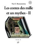 Nas E. Boutammina - Les contes des mille et un mythes - Tome 2.