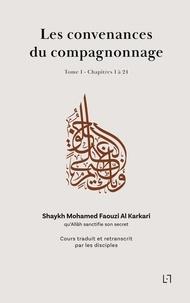 Karkari mohamed faouzi Al - Les convenances du compagnonnage 1 : Les convenances du compagnonnage - Chapitres 1 à 24.