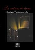 Monique Vandemoortele - Les coulisses du temps.