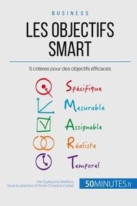 Guillaume Steffens - Les critères smart pour un objectif sur mesure ! - La méthode intelligente du manager.