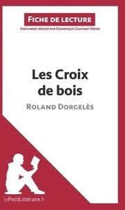 Dominique Coutant-Defer - Les croix de bois de Roland Dorgelès - Fiche de lecture.