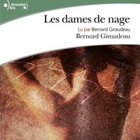 Bernard Giraudeau - Les dames de nage. 1 CD audio MP3