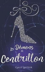 Gally Lauteur - Les démons de Cendrillon.