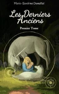 Marie-Sandrine Demattei - Les derniers anciens Tome 1 : L'Aube de l'Elfe de Lune.