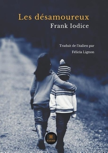 Frank Iodice - Les désamoureux.